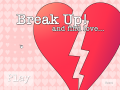 Break Up! And Find Love...