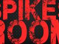 Spikes Room