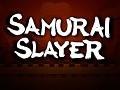 Samurai Slayer