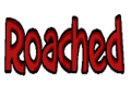 Roached