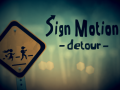 Sign Motion - Detour