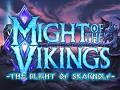 Might Of The Vikings-The Blight of Skarnolf