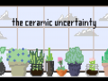 The Ceramic Uncertainty