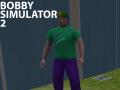 Bobby Simulator 2