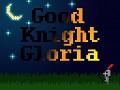 Good Knight Gloria
