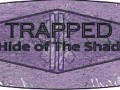 Trapped 2 - Hide of Shadows