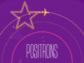 Positrons - Avoid annihilation with electrons