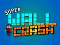 Super Wall Crash