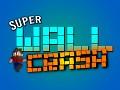 Super Wall Crash