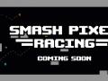 Smash Pixel Racing