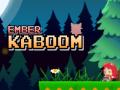 Ember Kaboom