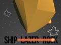 Ship, Lazer, Rock