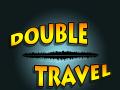 Double Travel