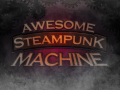 Awesome Steampunk Machine