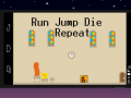 Run Jump Die Repeat