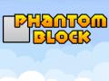Phantom Block