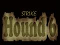 Hound6: Strike