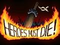 Heroes Must Die