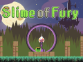 Slime of Fury