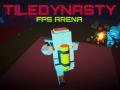 TileDynasty: FPS_Arena