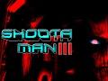 Shoota-Man III