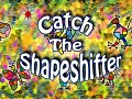 Catch The Shapeshifter