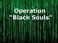 "Operation ""Black Souls"""