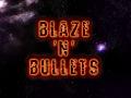 Blaze'n'Bullets