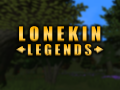 Lonekin Legends