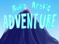 Bob's Arctic Adventure