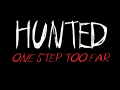 Hunted: One Step Too Far