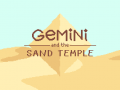 Gemini and the Sand Temple