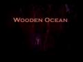 The Wooden Ocean