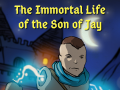 The Immortal Life of the Son of Jay (TILOTSOJ)