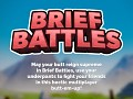 Brief Battles