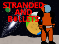 Stranded And Bullets