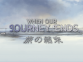 When Our Journey Ends
