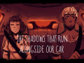 The Shadows that Run Alongside Our Car