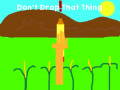 Don't Drop That Thing!
