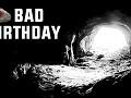 Bad birthday