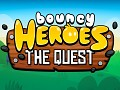 Bouncy Heroes - A Magical Arcade Quest