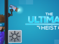 The Ultimate Heist - Thief Edition