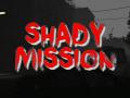 Shady Mission