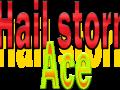 Hailstorm Ace