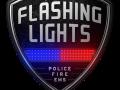 Flashing Lights: Police - Fire - EMS