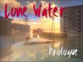 Lone Water - Prologue