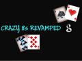 Crazy 8s Revamped
