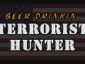 Beer Drinkin' Terrorist Hunter