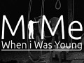 MrMe: When i Was Young