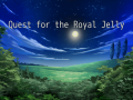 Quest for the Royal Jelly